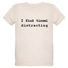 tinsel distracting T-Shirt