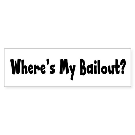 Where's My Bailout Bumper Sticker (10 pk)