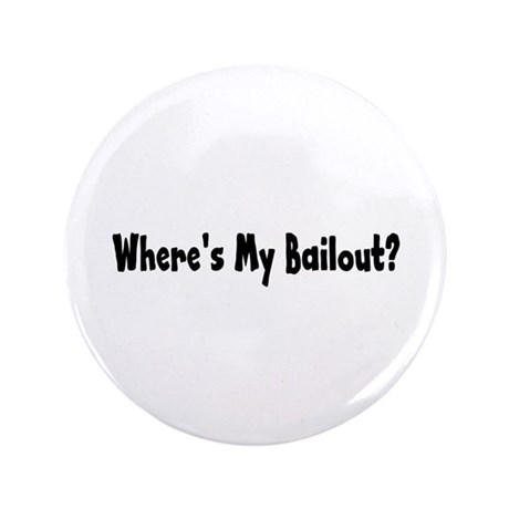 "Where's My Bailout 3.5"" Button (100 pack)"