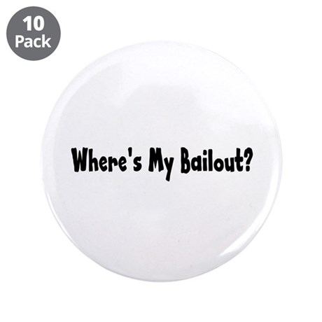 "Where's My Bailout 3.5"" Button (10 pack)"