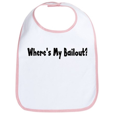 Where's My Bailout Bib