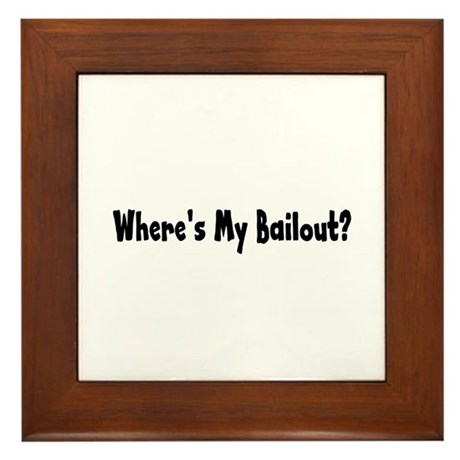 Where's My Bailout Framed Tile