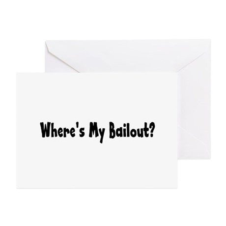 Where's My Bailout Greeting Cards (Pk of 10)