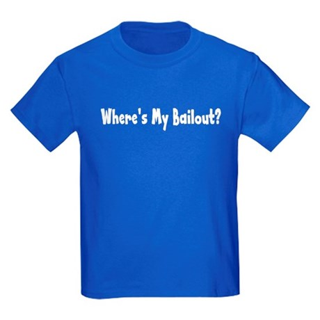 Where's My Bailout Kids Dark T-Shirt