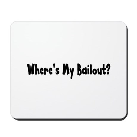 Where's My Bailout Mousepad