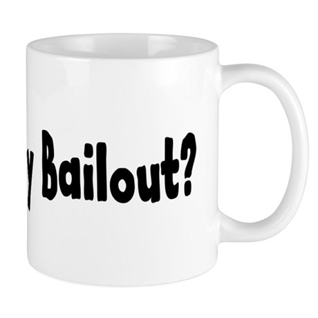Where's My Bailout Mug