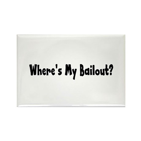 Where's My Bailout Rectangle Magnet (10 pack)