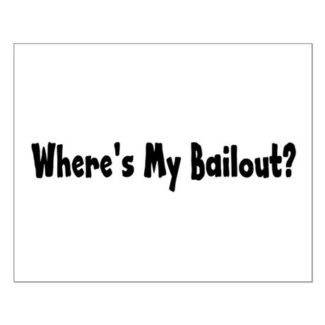 Where's My Bailout Small Poster
