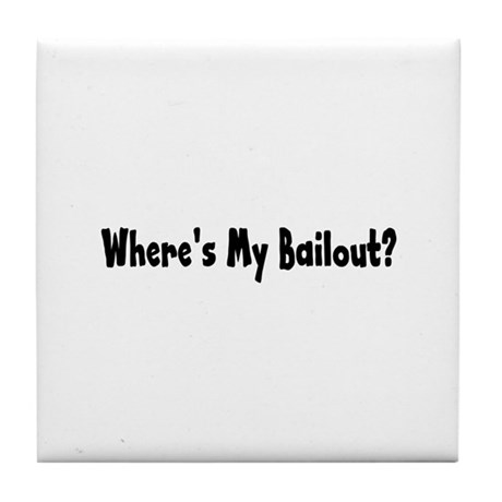 Where's My Bailout Tile Coaster