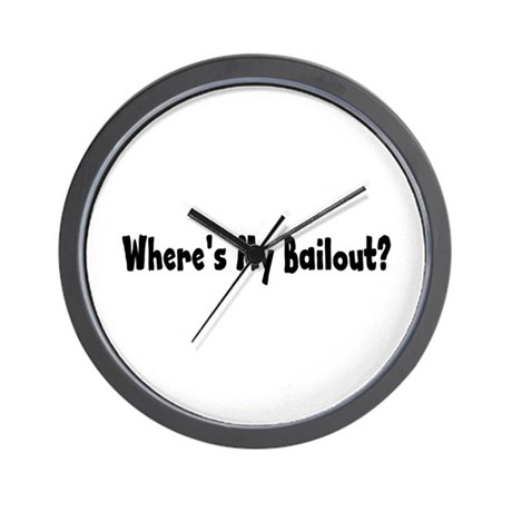 Where's My Bailout Wall Clock