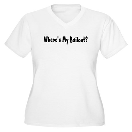 Where's My Bailout Women's Plus Size V-Neck T-Shir