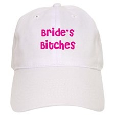 Bride's Bitches Baseball Cap