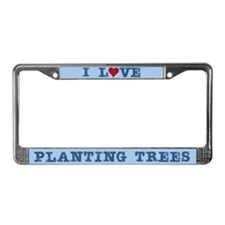 I Love Planting Trees License Plate Frame