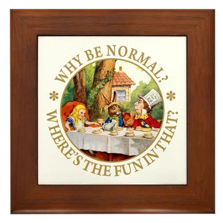 MAD HATTER - WHY BE NORMAL? Framed Tile