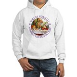 MAD HATTER - WHY BE NORMAL? Hoodie Sweatshirt