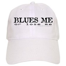 Blues Me or lose me Baseball Cap