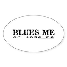 Blues Me or lose me Oval Stickers
