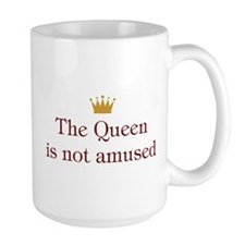 Queen Is Not Amused Mug