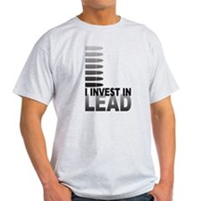 I Invest In Lead T-Shirt