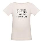 Strange Quote Organic Baby T-Shirt