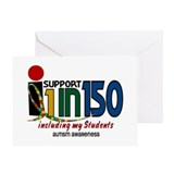 I Support 1 In 150 & My Students Greeting Card