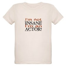 Insane Actor T-Shirt
