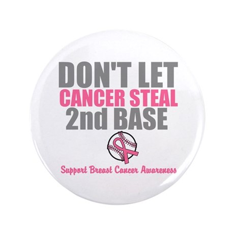 "Dont Let Cancer Steal 2nd Base 3.5"" Button (100 pa"