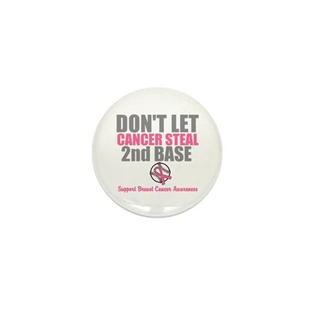 Dont Let Cancer Steal 2nd Base Mini Button (10 pac