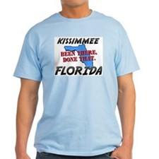 kissimmee florida - been there, done that T-Shirt