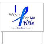 Colon Cancer Wife Yard Sign
