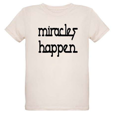 Miracles Happen Organic Kids T-Shirt