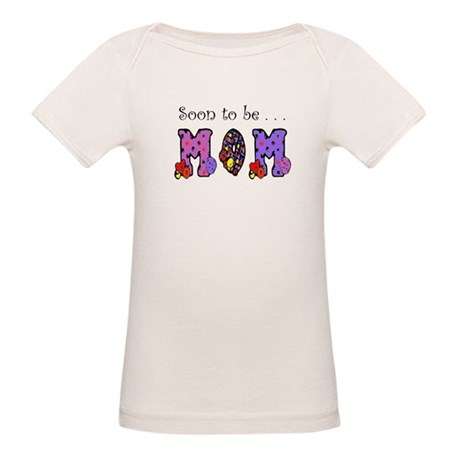 Soon to be MOM Organic Baby T-Shirt