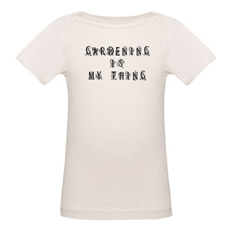 Gardening is My Thing Organic Baby T-Shirt