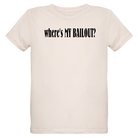 Where's My Bailout Organic Kids T-Shirt