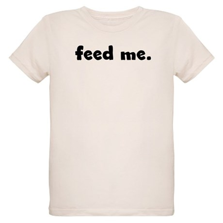 feed me. Organic Kids T-Shirt