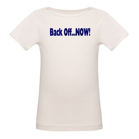 Back Off Now Organic Baby T-Shirt