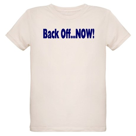 Back Off Now Organic Kids T-Shirt