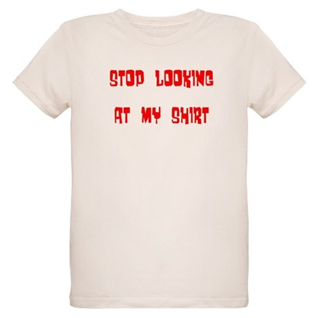 Stop Looking at My Shirt Organic Kids T-Shirt