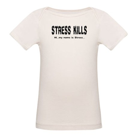 Stress Kills Organic Baby T-Shirt