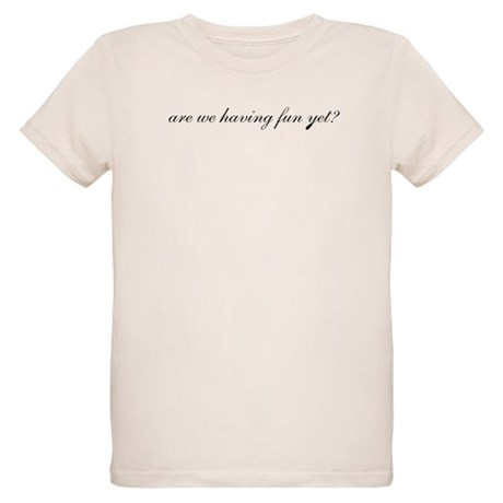 Having Fun Yet Organic Kids T-Shirt