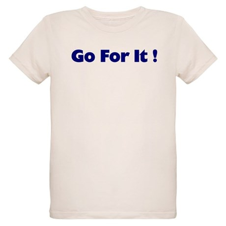 Go For It Organic Kids T-Shirt