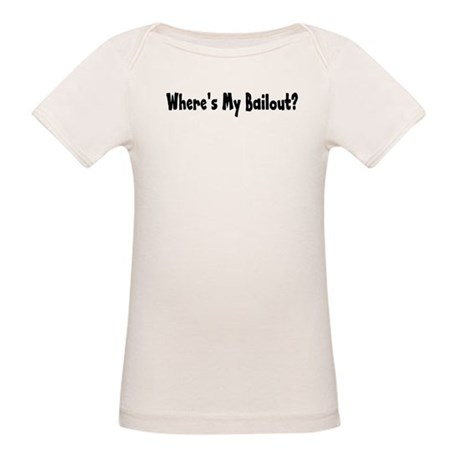 Where's My Bailout Organic Baby T-Shirt