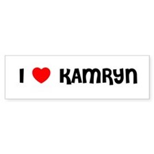 I LOVE KAMRYN Bumper Bumper Sticker