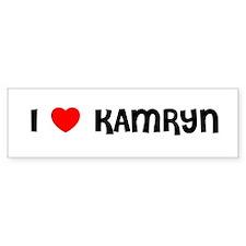 I LOVE KAMRYN Bumper Bumper Sticker