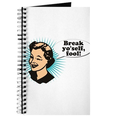 Break Yo'Self Fool Journal