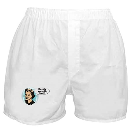 Break Yo'Self Fool Boxer Shorts