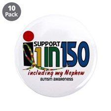 "I Support 1 In 150 & My Nephew 3.5"" Button (10 pac"