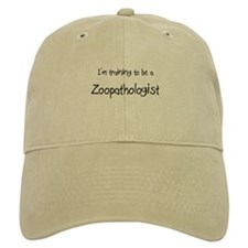 I'm training to be a Zoopathologist Baseball Cap