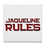 jaqueline rules Tile Coaster