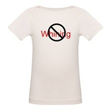 Unique No whining Tee